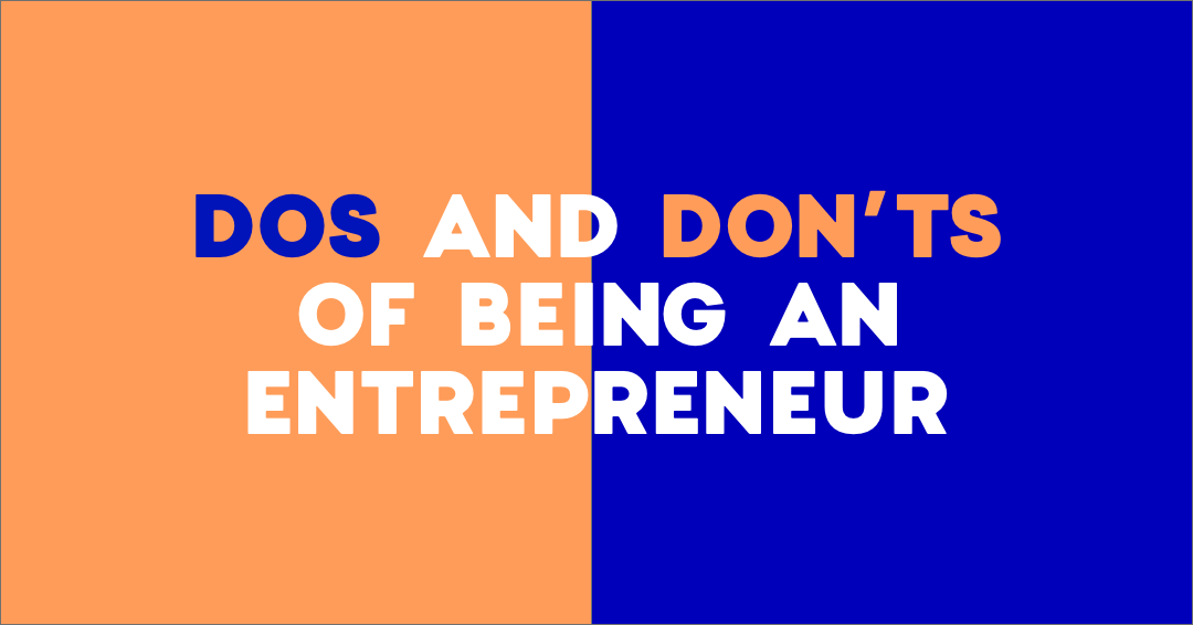 do's and don'ts of being an entrepreneur